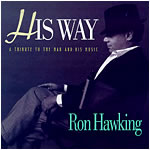 Ron Hawking :: Sinatra Tribute :: His Way