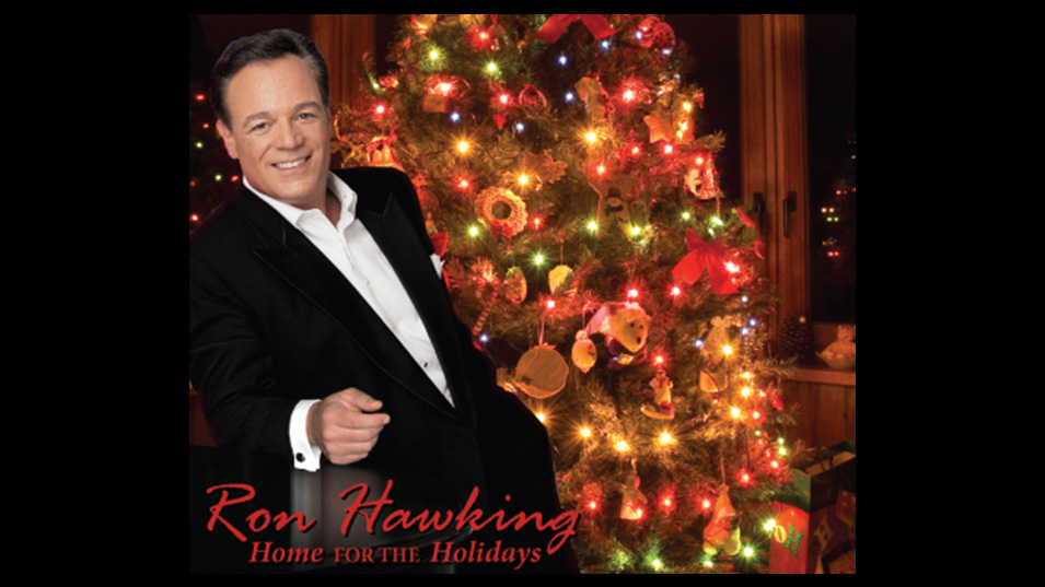 Ron Hawking :: Show :: Home for the Holidays