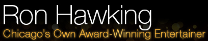 Ron Hawking :: Chicago's Own Award Winning